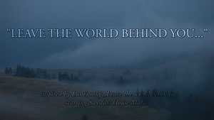 Videó: 'Leave The World Behind You...'